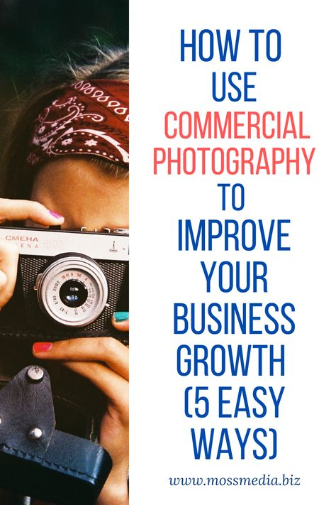 5 Ways Your Business Can Leverage Commercial Photography for Growth
