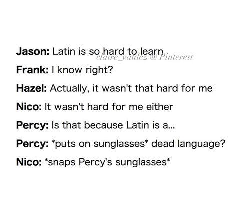 Latin is a dead language | percy jackson pjo | nico di angelo | hazel levesque |...  Latin is a dead language | percy jackson pjo | nico di angelo | hazel levesque |...        Latin is a dead language | percy jackson pjo | nico di angelo | hazel levesque | puns