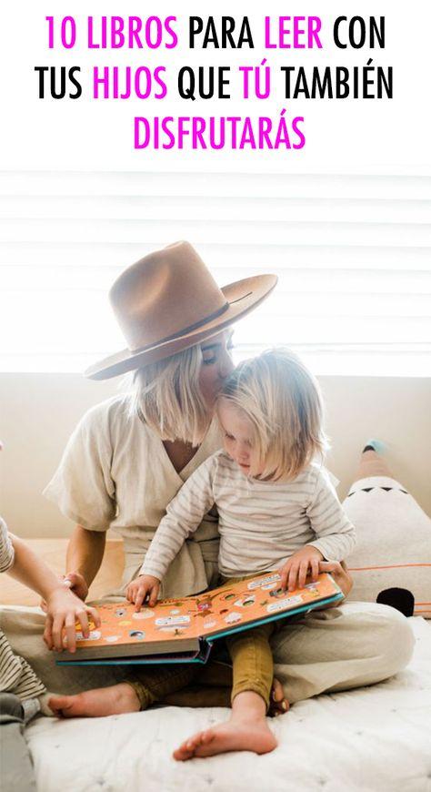 Hay pocas cosas que ayuden a reforzar tanto el vínculo entre padres e hijos como el compartir la lectura de un libro. Leer ayuda a desarrollar no sólo una importante variedad de habilidades cognitivas, sino que también ayuda a desarrollar la imaginación, el pensamiento crítico y el entendimiento del mundo. Aquí te recomendamos 10 maravillosos libros que puedes leer con tus hijos y que seguramente también tú disfrutarás. #librosparaniños #librosparahijos #madreehijos #maternidadestilosa