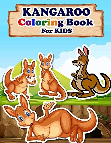 Kangaroo Coloring Book For Kids Animals Coloring Book Best Gift For Your Kids Who Loves Kangaroo By Afi Mu Coloring Books Animal Coloring Books Kindle Reading