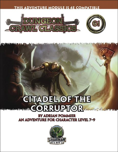 Dungeon Crawl Classics #61: Citadel of the Corruptor