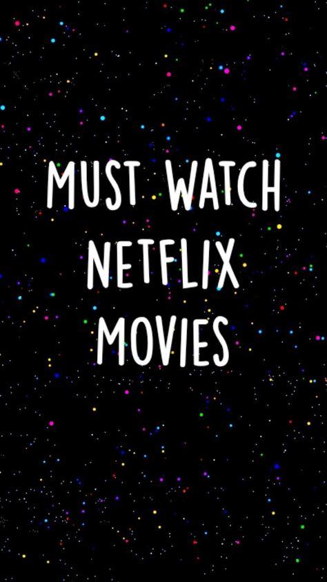 Must Watch Netflix Movies