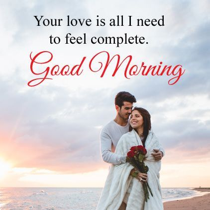 Good Morning Love Images To Wish Girlfriend Good Morning Romantic Good Morning Love Romantic Good Morning Messages