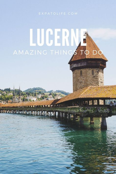 10+ Incredible Things To Do In Lucerne, Switzerland