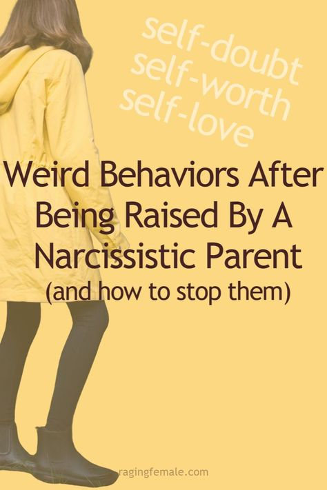 Weird Behaviors After Being Raised By A Narcissist And How To Stop Them
