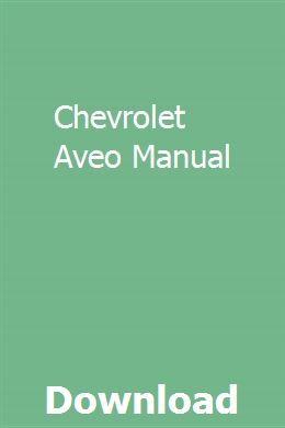 Chevrolet Aveo Manual Manual Car Ford Focus Manual Manual