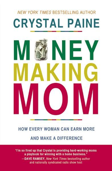 Money-Making Mom: How Every Woman Can Earn More and Make a Difference - Softcover