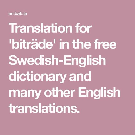 Translation For Biträde In The Free Swedish English Dictionary And Many Other Translations
