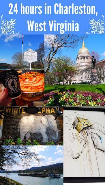 24 Hours In Charleston West Virginia West Virginia Travel Virginia Travel West Virginia Tourism