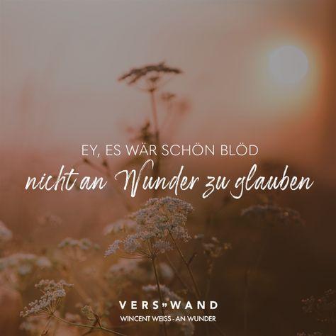 Visual Statements®️ Ey, es wär schön blöd nicht an Wunder zu glauben - Wincent Weiss Sprüche / Zitate / Quotes / Verswand / Musik / Band / Artist / tiefgründig / nachdenken / Leben / Attitude / Motivation