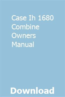 Case Ih 1680 Combine Owners Manual Owners Manuals Case Ih Coleman