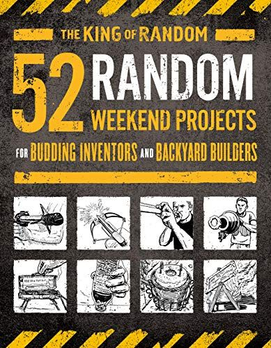 Download Pdf 52 Random Weekend Projects For Budding Inventors And Backyard Builders Free Epub Mobi Ebook Weekend Projects Diy Birthday Gifts For Him Projects