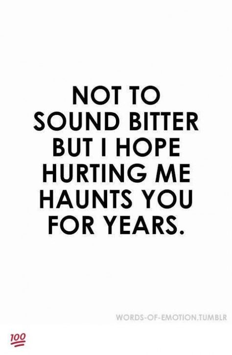 It will never haunt him. He got what he wanted and a whole bunch more. He will just be pissed he lost control of me. #divorce