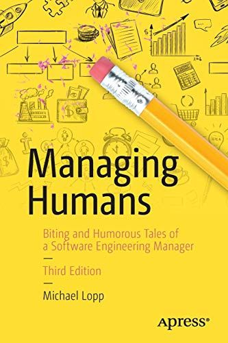 Epub Free Managing Humans Biting And Humorous Tales Of A Software