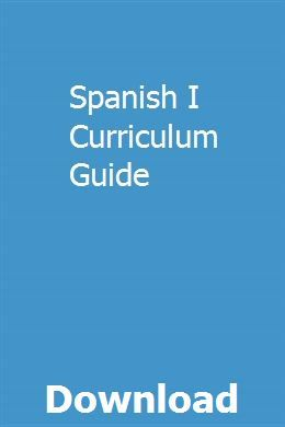 Spanish I Curriculum Guide | lompingcontlarc | Guided math
