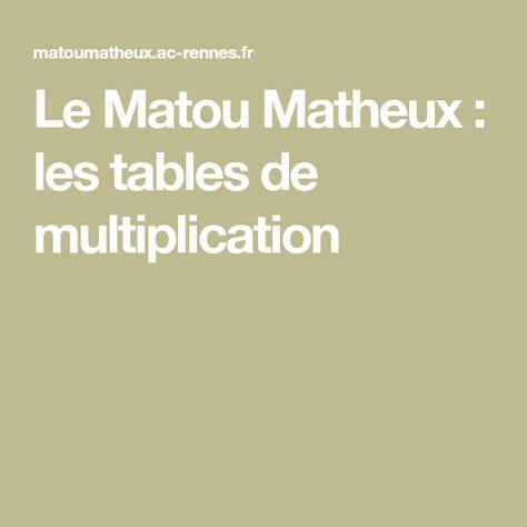 Le Matou Matheux Les Tables De Multiplication Table De Multiplication Multiplication Matou