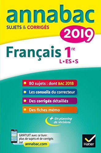 Libre Annales Annabac 2019 Francais 1re L Es S Sujets Et Corriges Du Bac Premiere Series Generales Pdf Livre En Ligne Pa Good Books This Book Ebook