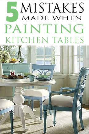 7 Common Mistakes Made Painting Kitchen Tables Painted Furniture Ideas Diy Table