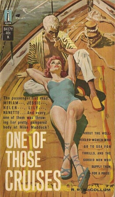 The passenger list read: Miriam. Jessie. Helen. Lily. Nanette. And every one of them was throwing her pretty, pampered body at Mike Maddock! ONE OF THOSE CRUISES. #pulp