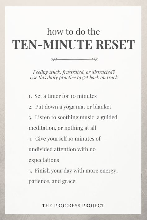 Do you ever feel exhausted, stressed, overwhelmed, distracted or uninspired at some point in your day? Sometimes at those times we tend to distract ourselves with browsing our phone or grabbing a snack, but giving yourself a 10-Minute Reset might be exactly what your body and mind actually need! Click through to learn all about the 10-minute reset and how to implement it in your day.