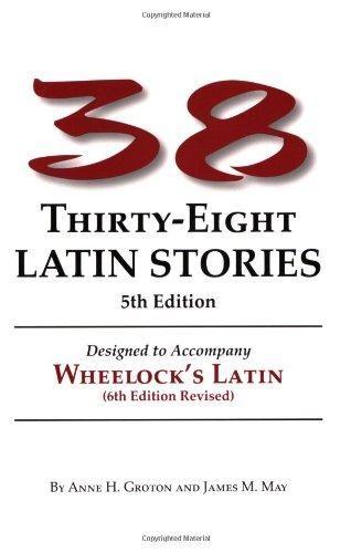 Thirty-Eight Latin Stories Designed to Accompany Wheelock's Latin (Latin Edition) - Default