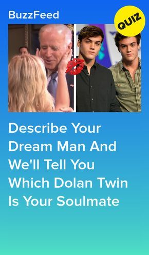 Describe Your Dream Man And We'll Tell You Which Dolan Twin