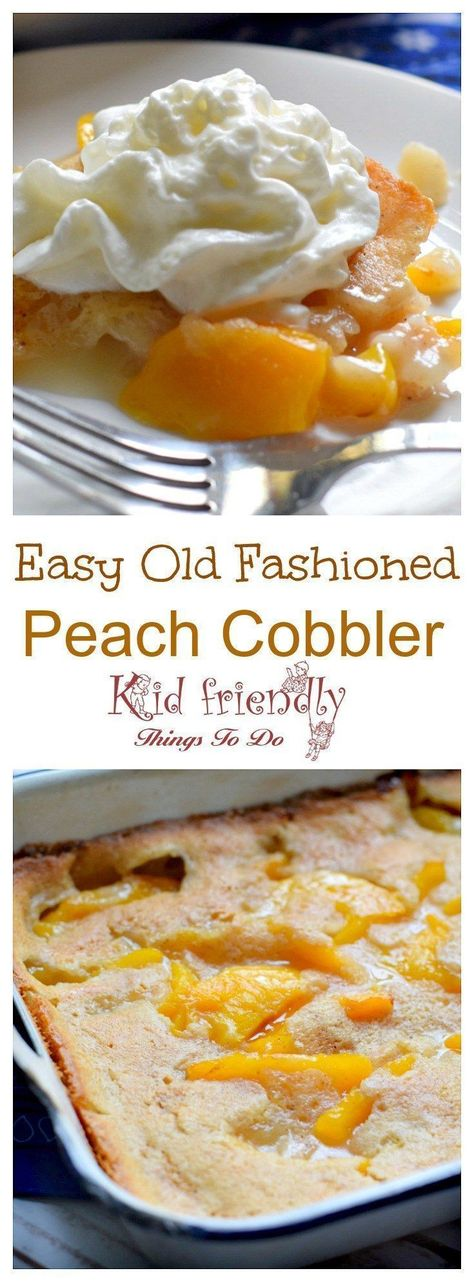 Peach Cobbler the old fashioned way. Easy and can be made with fresh fruit - www.kidfriendlythingstodo.com #peachcobbler #cobblerrecipe #summerrecipe #easycobbler #freshfruitcobbler