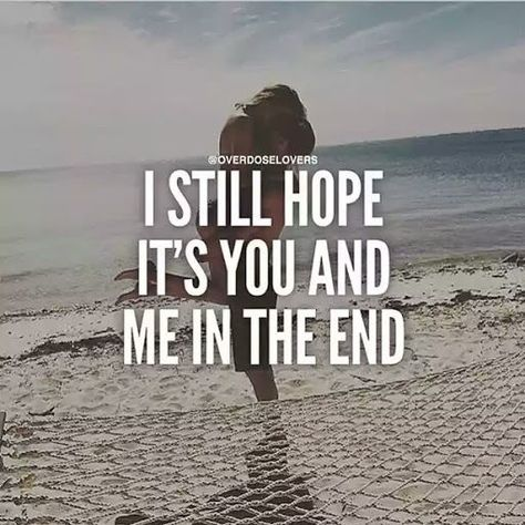 I Still Hope It's You And Me In The End                                                                                                                                                                                 More