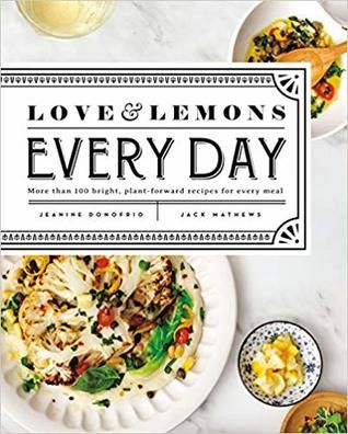 Yourreadingbooks Get Pdf Love And Lemons Every Day More Than 100 In 2020 New Vegetarian Recipe Vegetarian Recipes Flavorful Vegetables