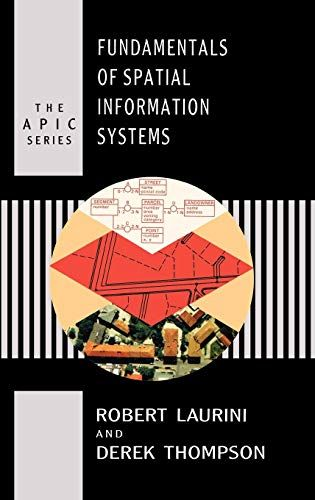 Read Book Fundamentals Of Spatial Information Systems Apic Studies In Data Processing Download Pdf Free Epub Mobi Eboo In 2020 Spatial Fundamental Information Theory