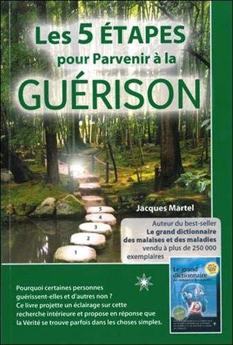 Les 5 Etapes Pour Parvenir A La Guerison De Jacques Martel Https Www Amazon Fr Dp 2923364260 Ref Cm Sw R Pi Dp U X Q Telechargement Livres A Lire Pdf Gratuit