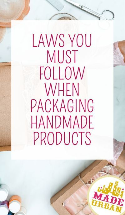 Laws you must Follow when Packaging Handmade Products - Made Urban