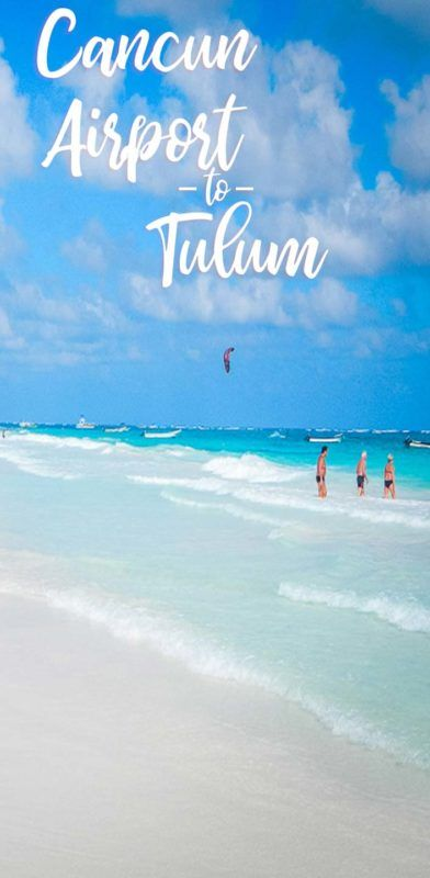 How To Get From Cancun Airport To Tulum Mexico With Images