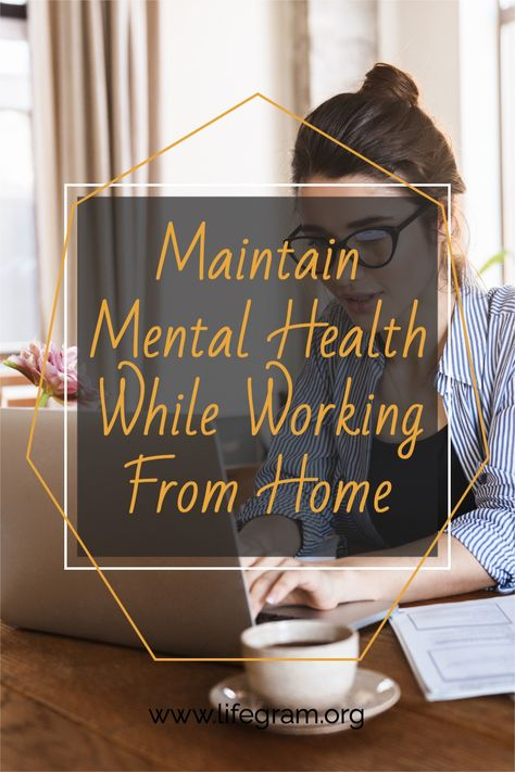 Maintain Mental Health While Working From Home