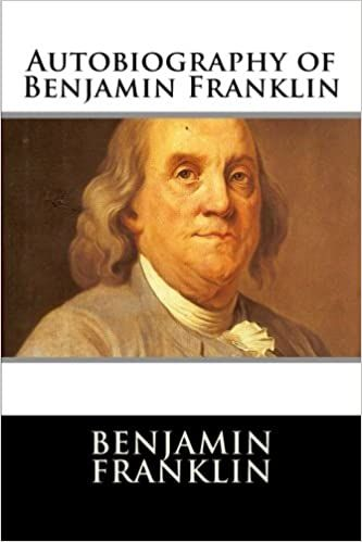 The Autobiography Of Benjamin Franklin Benjamin Franklin Benjamin Franklin Quotes Benjamin