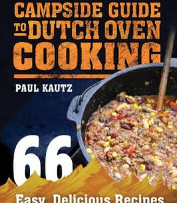 The campside guide to dutch oven cooking 66 easy delicious recipes the campside guide to dutch oven cooking 66 easy delicious recipes for backpackers day hikers forumfinder Image collections