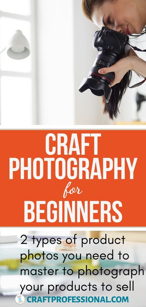 Craft Photography for Beginners