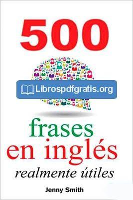 Descargar 500 Frases En Inglés Realmente útiles Jenny Smith Jenny Smith