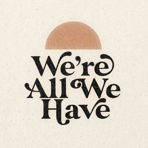 """We're All We Have 11"""" x 11"""" Print"""