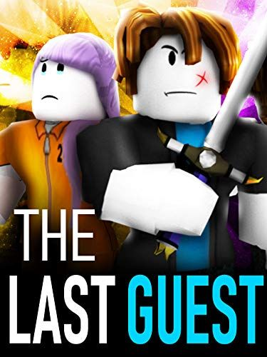 The Last Guest A Roblox Action Movie Roblox Action Movies