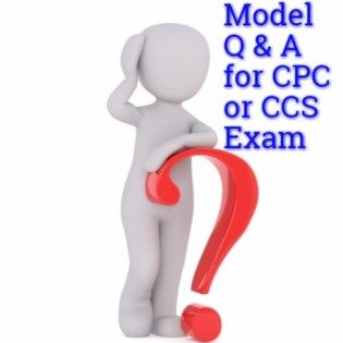 Model Question and Answers for Medical Coding CPC Exam 2019 | ICD-10
