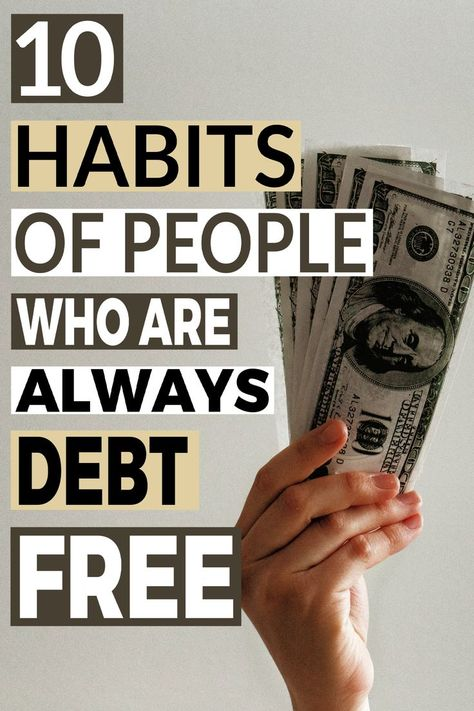 10 Habits of People Who Are Always Debt Free