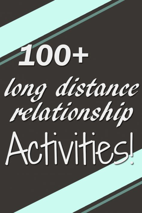 Over 100 Long Distance Relationship Activities