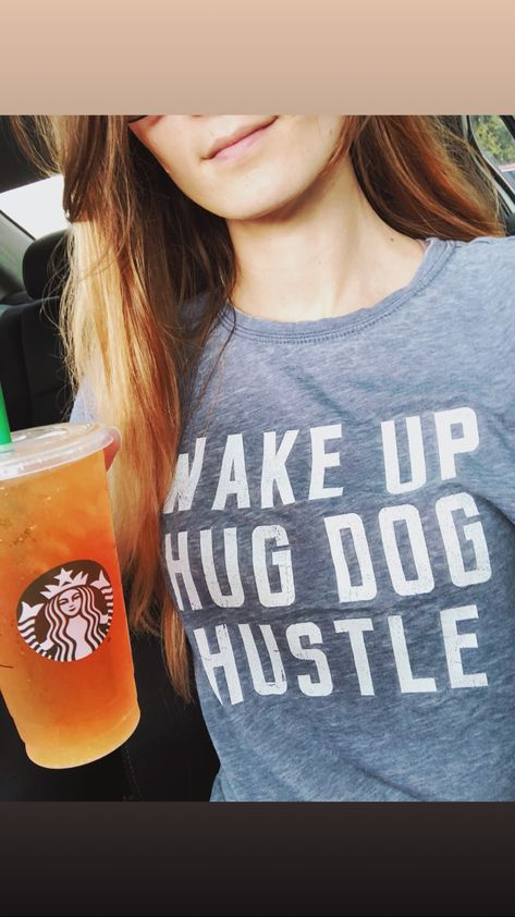 Wake Up Hug Dog Hustle Targetstyle Starbucks Bossbabe