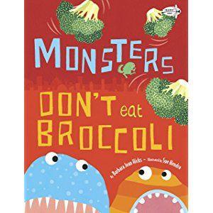 Monsters Don T Eat Broccoli Preschool Healthy Eating Nutrition Activities Healthy Food Activities