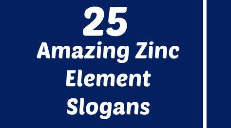 Zinc Slogans Slogan Zinc Element Zinc