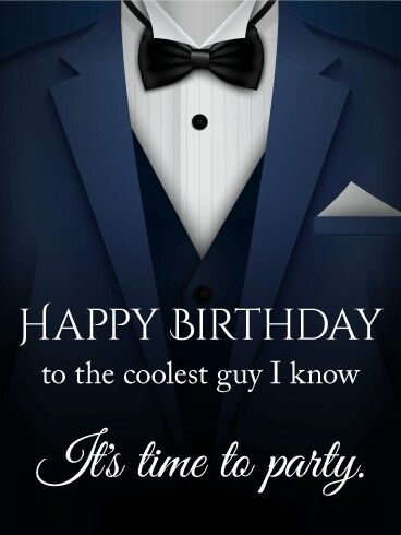 Happy Birthday To The Coolest Guy With Images Happy Birthday Man