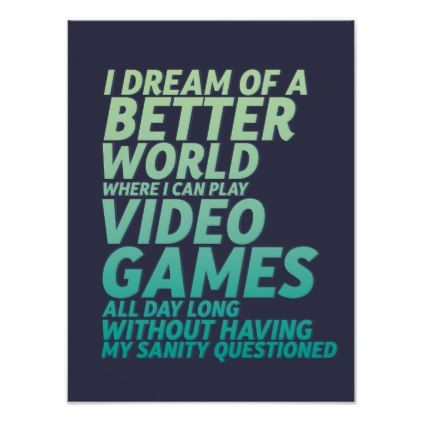 Funny Video Game Quote For Gaming Geek Nerd Gamer Poster Zazzle Com Video Game Quotes Game Quotes Gamer Quotes