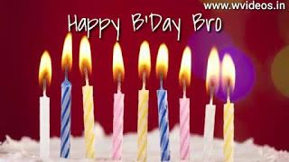 Happy Birthday Wishes For Brother Whatsapp Status Video Birthday