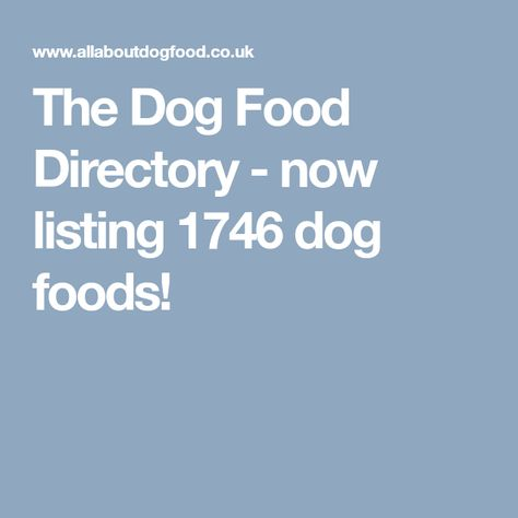 The Dog Food Directory Now Listing 1746 Dog Foods Dog Food